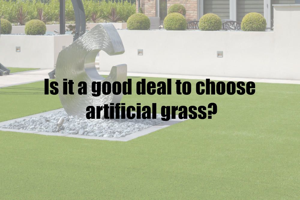 Is it a good deal to choose artificial grass?